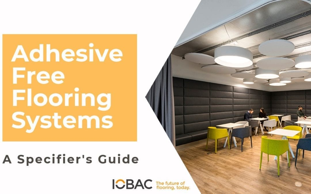 IOBAC launches Adhesive-Free Flooring CPD for  specifiers